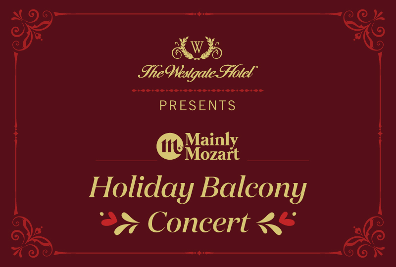 The Westgate Hotel Presents Mainly Mozart Holiday Balcony Concert